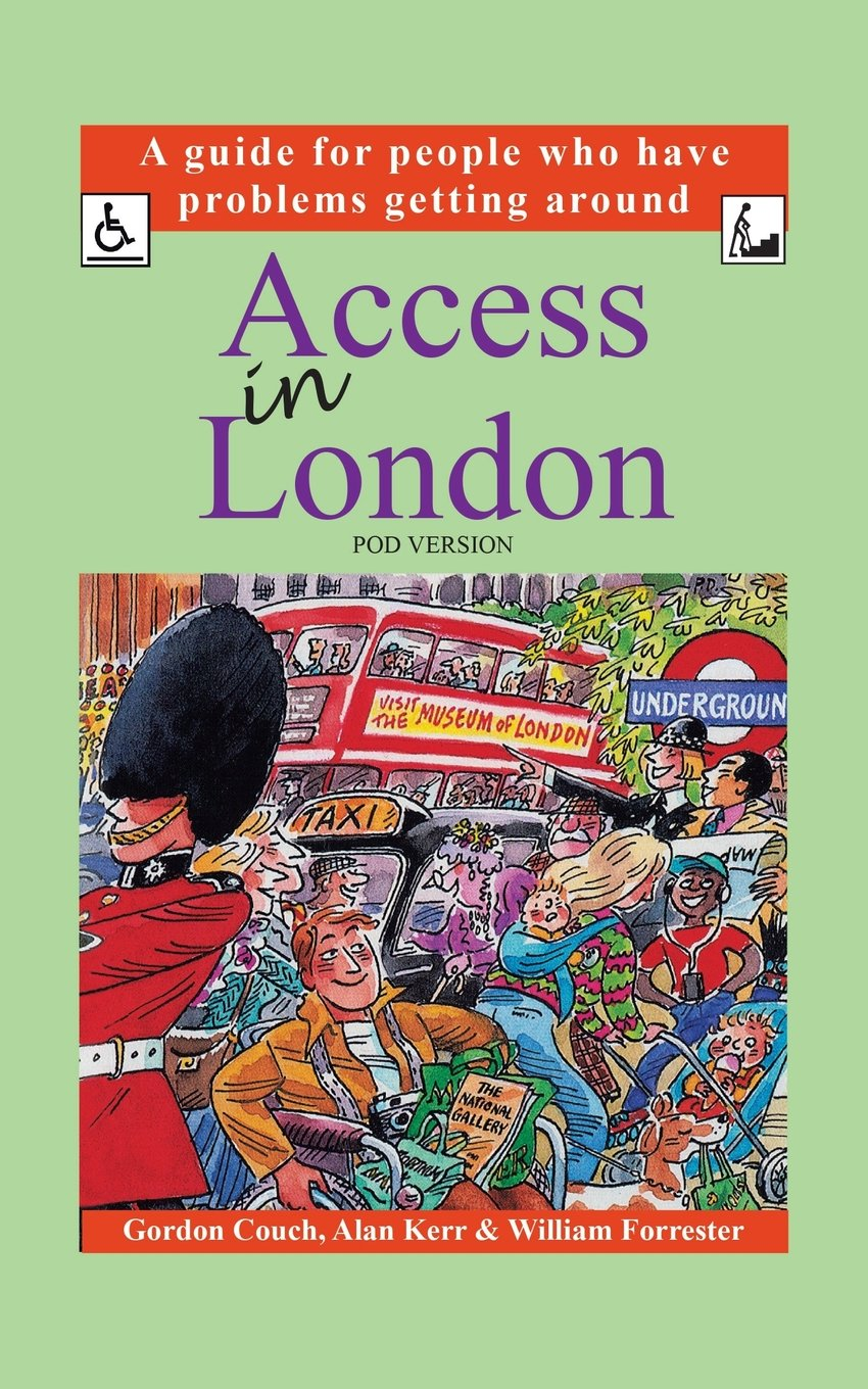 Read Online Access in London (POD Version): A Guide for People who Have Problems Getting Around ebook