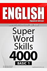 ENGLISH-1 (Spanish Edition)/Interactive Flash Cards + Quiz Book/SUPER WORD SKILLS-4000/BASIC. A powerful method to learn the vocabulary you need. Kindle Edition