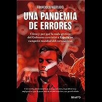 Una pandemia de errores: Cómo y por qué la mala gestión del Gobierno convirtió a España en campeona mundial del…