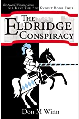 The Eldridge Conspiracy (Sir Kaye the Boy Knight Book 4) Kindle Edition