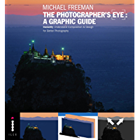 The Photographers Eye: A graphic Guide: Instantly Understand Composition & Design for Better Photography (The… book cover