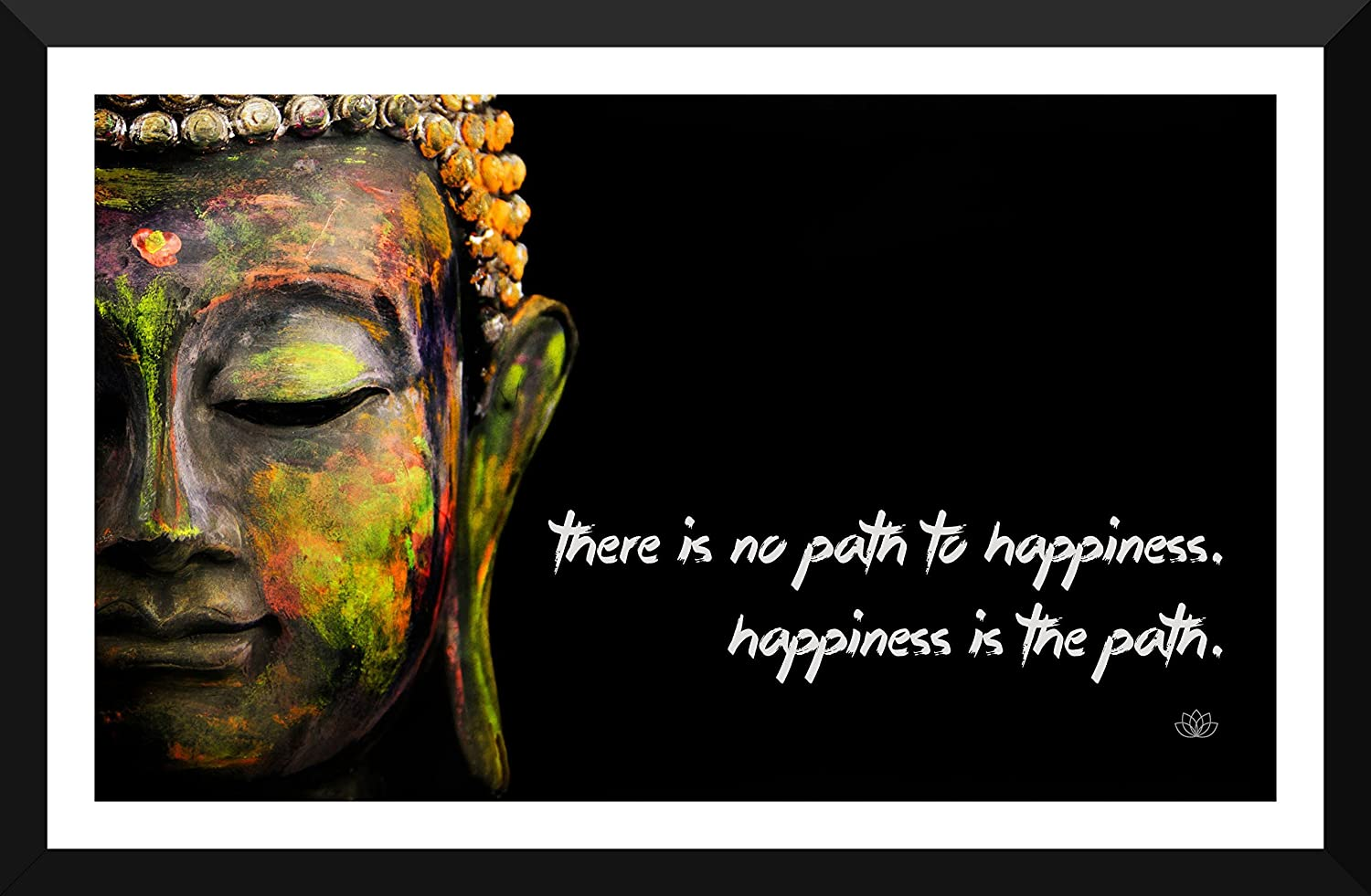 Gautam Buddha Inspirational Quote There Is No Path To Happiness