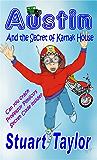 Austin and the Secret of Karnak House (The Austin Chronicles Children's Adventure Series Book 2)