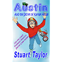 Austin and the Secret of Karnak House (The Austin Chronicles Children's Adventure Series Book 2)