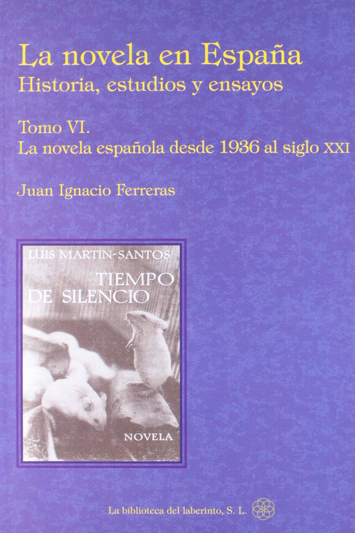 Novela en España, la VI - historia, estudios y ensayos: Amazon.es: Juan Ignacio Ferreras: Libros