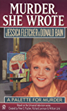 Murder, She Wrote: A Palette for Murder (Murder She Wrote Book 7)