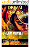 DREAM CHASER: PART 1 & 2 (WE'RE ALL CHASING SOMETHING)