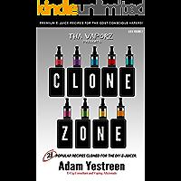 E-Juice Recipes: Clone Zone - 21 Popular E-Liquid Clone Recipes For Your Electronic Cigarette, E-Hookah G-Pen (All Day Vape) (English Edition)