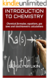Introduction to Chemistry: Chemical formulae, equations, gas laws and stoichiometric calculations