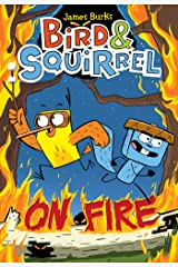 Bird & Squirrel On Fire (Bird & Squirrel #4) Kindle Edition