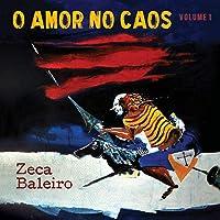 Zeca Baleiro - O Amor No Caos Volume 1