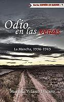 Odio En Las Venas: Guerra Civil: La Mancha