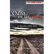 Odio En Las Venas: Guerra Civil: La Mancha, 1936-1943 (España en Guerra nº 4) (Spanish Edition) Feb 9, 2018