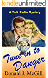 Tune in to Danger: A Talk Radio Mystery