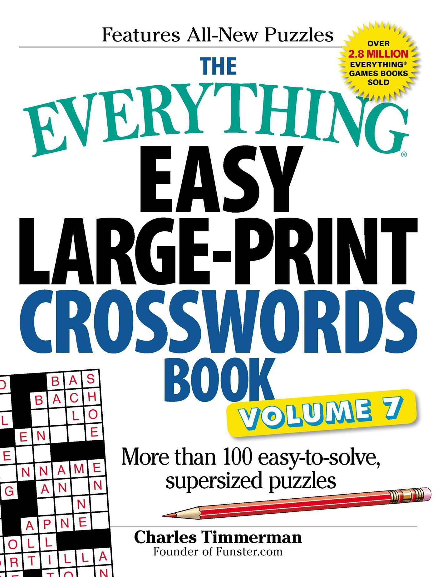 The Everything Easy Large-Print Crosswords Book, Volume 7: More Than 100 Easy-to-solve, Supersized Puzzles pdf epub