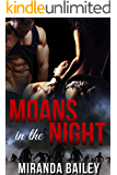 Moans in the Night