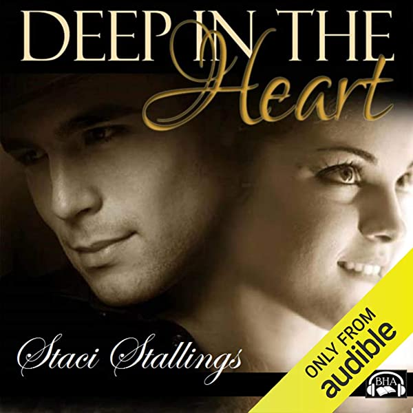 Deep In The Heart By Staci Stallings