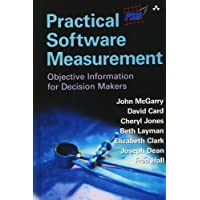 Practical Software Measurement: Objective Information for Decision Makers: A Foundation for Objective Project Management