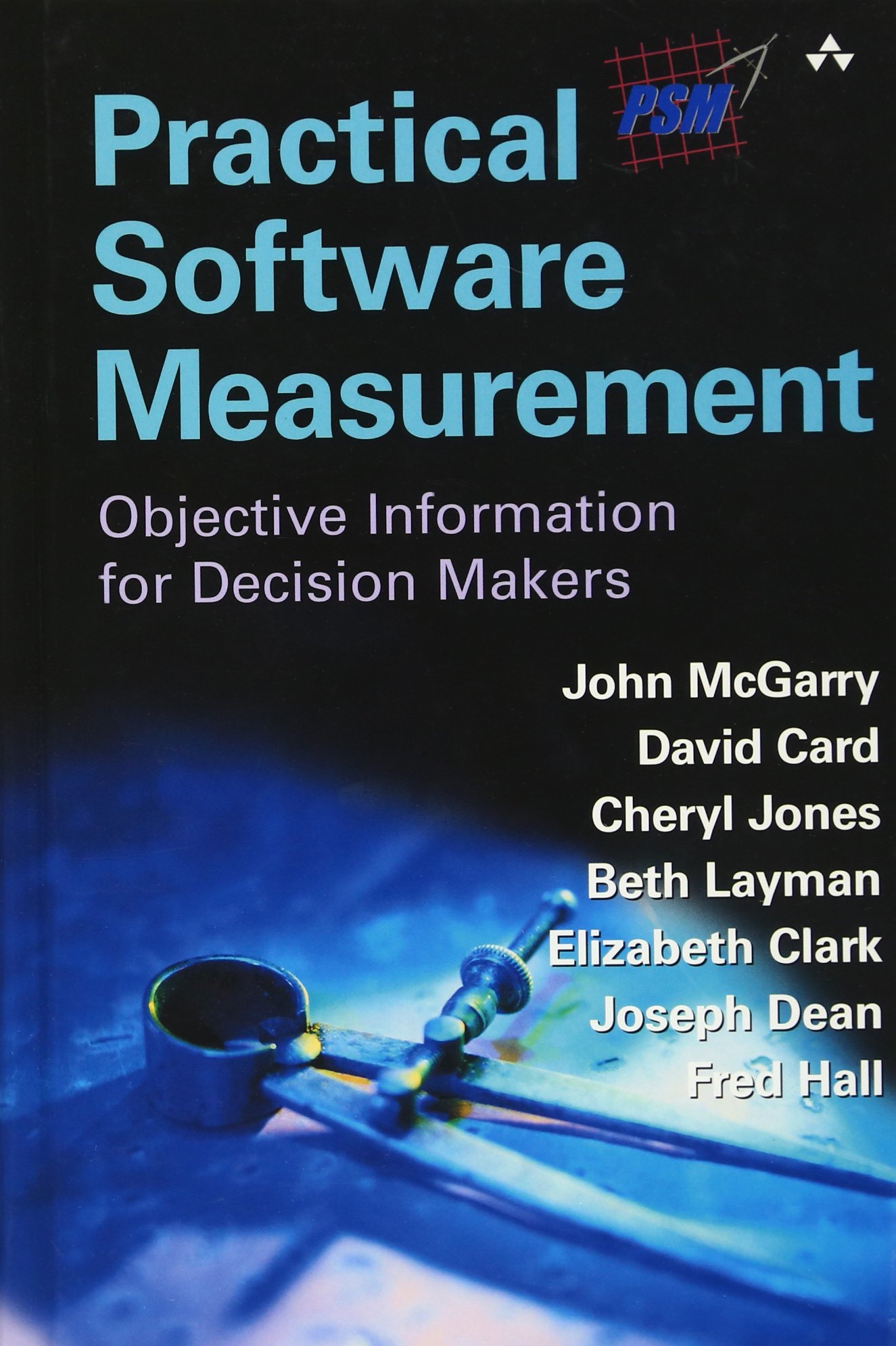 Practical Software Measurement: Objective Information for Decision Makers pdf
