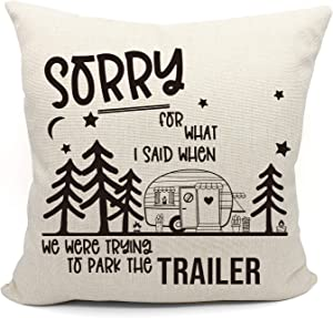 Sorry for What I Said When We were Trying to Park The trailer Throw Pillow Case, Campers Gifts, Camper Decor, 18 x 18 Inch Trailer Pillow Decorative Cotton Linen Cushion Cover for Sofa Couch Bed