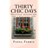 Thirty Chic Days: Practical inspiration for a beautiful life (English Edition)