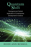 Quantum Shift: Theological and Pastoral Implications of Contemporary Developments in Science