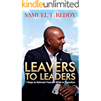 Leavers to Leaders: 7 Steps to Reinvent Yourself While in Transition