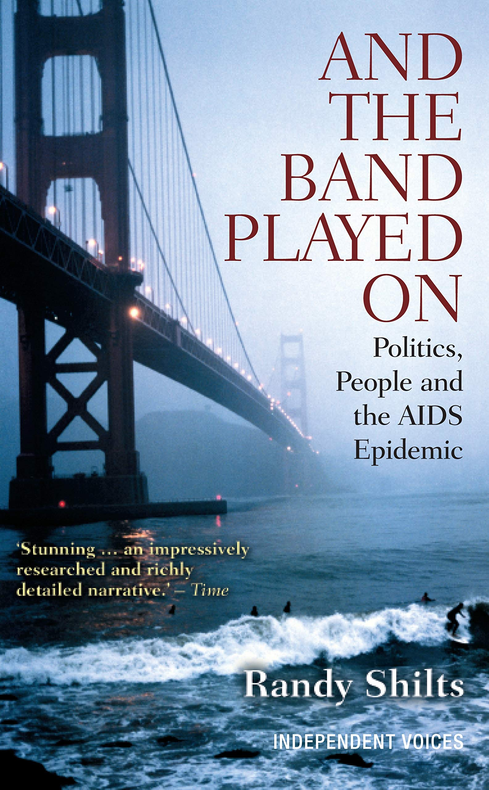 And The Band Played On  Politics People And The AIDS Epidemic  English Edition