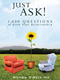 Just Ask!  1,000 Questions to Grow Your Relationship