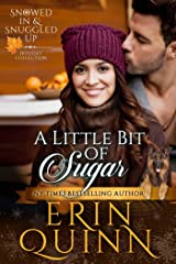 A Little Bit of Sugar (Snowed In and Snuggled Up Holiday Collection Book 1) Kindle Edition