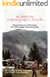 Trapped In Earthquake Canyon: Personal Account of Surviving the 1959 Hebgen Lake Earthquake