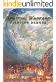 Spiritual Warfare: Fighting Demons