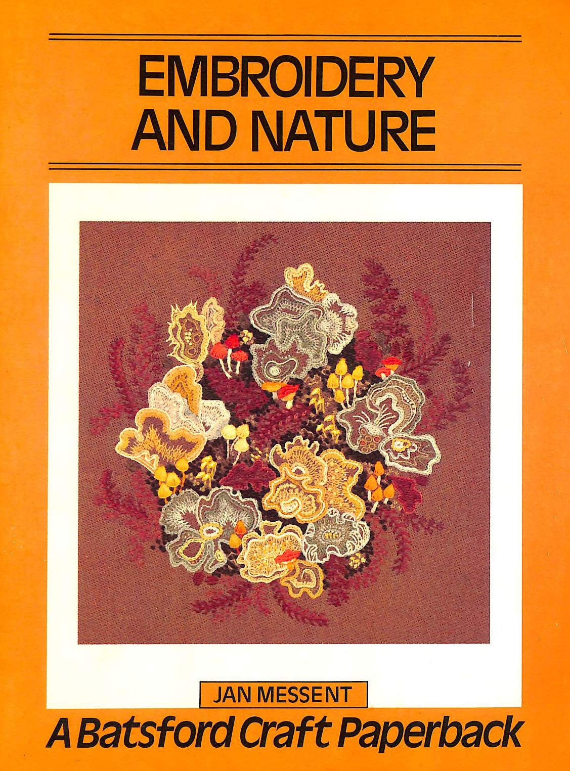 Embroidery and Nature (Craft Paperbacks): Amazon.co.uk: Jan Messent:  9780713418323: Books