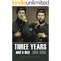 Three Years and a Day: 1862-1865 (Abridged, Annotated)