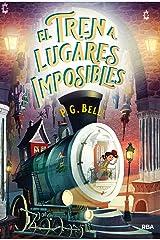 El tren a lugares imposibles (FICCIÓN KIDS) (Spanish Edition) Kindle Edition