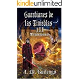 Guardianes de las Tinieblas III: Traiciones (Spanish Edition)