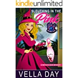 Sleuthing In The Pink: A Paranormal Cozy Mystery (A Witch's Cove Mystery Book 4)