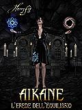 Aikane - L'erede dell'equilibrio