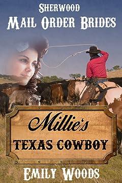 Mail Order Bride: Millie\'s Texas Cowboy (Sherwood Mail Order Brides Book 1)