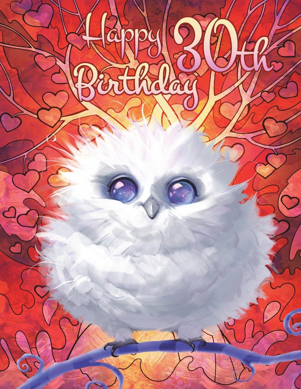Happy 30th Birthday Cute Fantasy Owl Discreet Internet Website