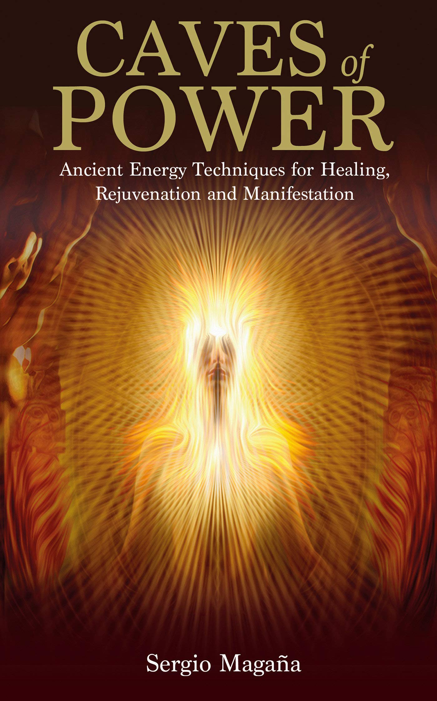 caves of power ancient energy techniques for healing rejuvenation and manifestation