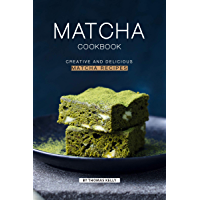 Matcha Cookbook: Creative and Delicious Matcha Recipes (English Edition)