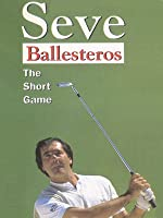 Seve Ballesteros - The Short Game - The Ultimate Golf Instructional Video