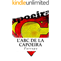 L'ABC de la Capoeira (French Edition)