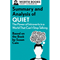 Summary and Analysis of Quiet: The Power of Introverts in a World That Can't Stop Talking: Based on the Book by Susan Cain (Smart Summaries) (English Edition)