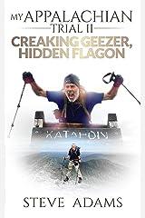 My Appalachian Trial II: Creaking Geezer, Hidden Flagon Kindle Edition