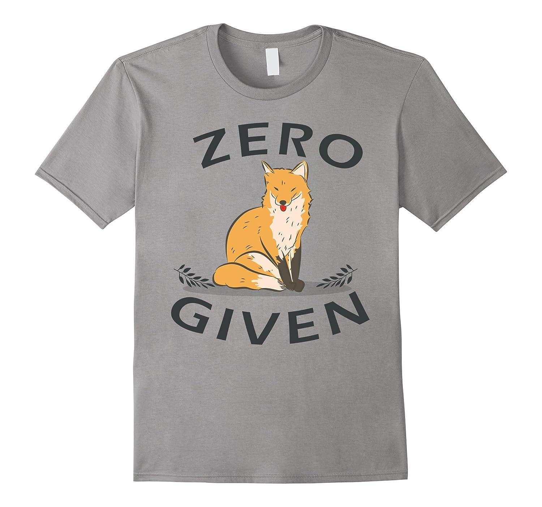 Zero Fox Given Funny T-shirt Fox Animal inspired Tee-TH