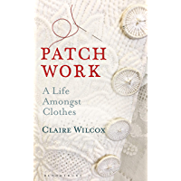Patch Work: A Life Amongst Clothes (English Edition)