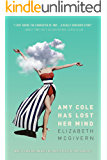 Amy Cole has lost her mind: The feel-good comedy of the year (The Amy Cole series Book 1)