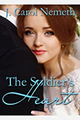 The Soldier's Heart (Wounded Soldier Book 1) Kindle Edition